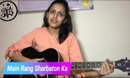 Main Rang Sharbaton Ka Guitar Lesson | Easy Chords | Atif Aslam (Phata Poster Nikla Hero)
