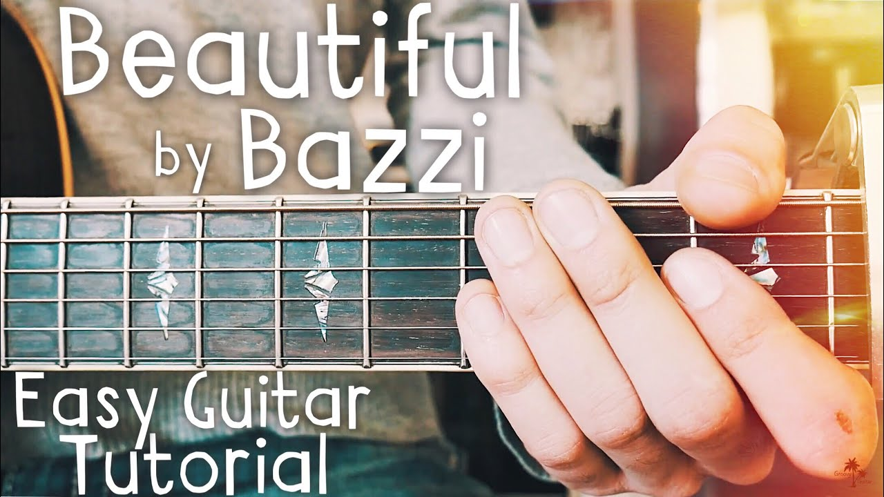 Beautiful Bazzi Guitar Lesson For Beginners Beautiful Guitar