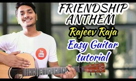 Tum jaise chutiyo ka sahara – Rajeev Raja – Easy guitar chord lesson, Friendship anthem guitar cover