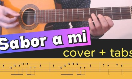 SABOR A MI on Guitar – Cover Tutorial Lesson Tabs Chords