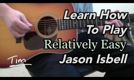 Jason Isbell Relatively Easy Guitar Lesson, Chords, and Tutorial