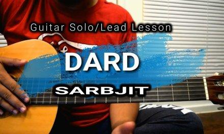 Dard |Sarbjit | Guitar Solo/Lead Lesson| Jeet Ganguly| Sonu Nigam