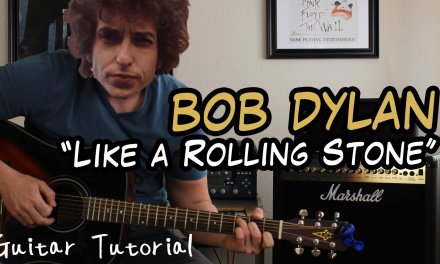 Bob Dylan – Like A Rolling Stone – Guitar Lesson (HERE'S HOW TO SOUND LIKE BOB DYLAN!)