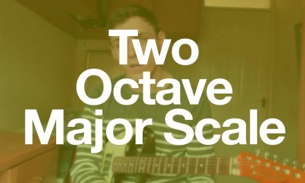 Get Guitar – Lesson 43: The Two Octave Major Scale