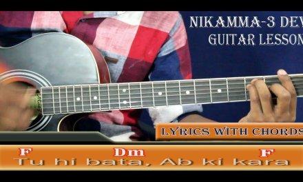 Nikamma-3 Dev guitar lesson in hindi l Lyrics with chords l Cross music with A & B