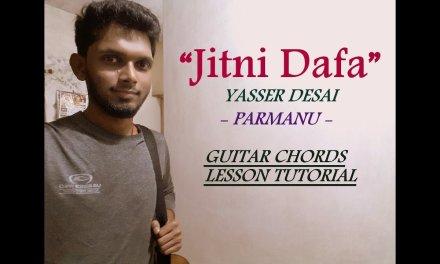 Jitni Dafa – PARMANU | Guitar Chords Lesson Tutorial | Yasser Desai,John Abraham | Hindi
