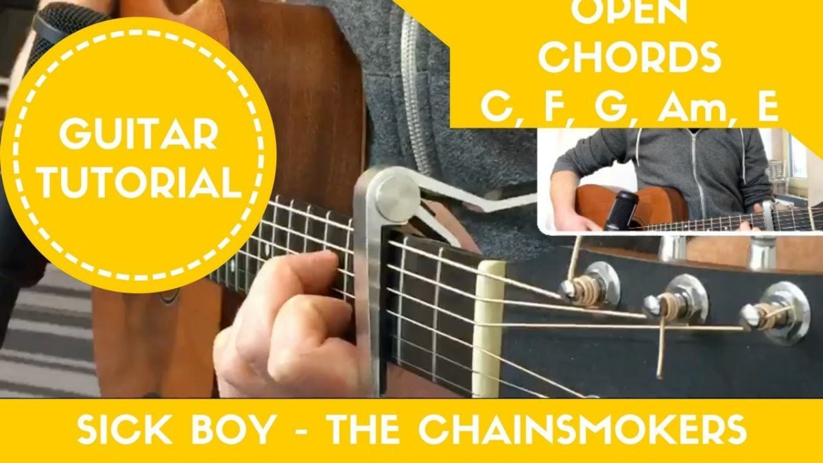 Sick Boy The Chainsmokers Easy Guitar Tutorial Open Chords