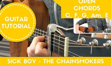 Sick Boy – The Chainsmokers // EASY Guitar Tutorial (Open Chords)
