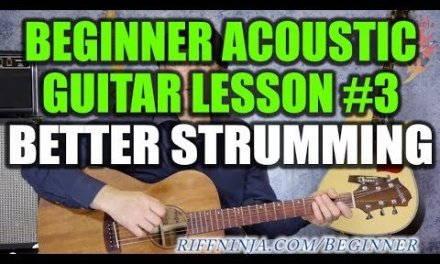 Beginner Acoustic Guitar Lesson #3 – Better Strum for the Chord Progression