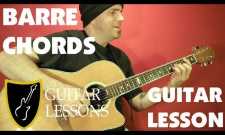 BARRE CHORDS – Easy Guitar Lesson