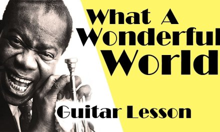 What A Wonderful World – Guitar lesson – Acoustic – Louis Armstrong – Advanced beginners lesson
