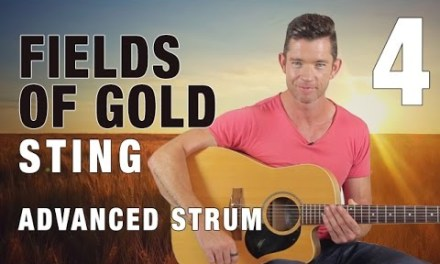 Advanced Strumming Techniques – 'Fields of Gold' Guitar Lesson Part 4