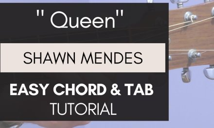Shawn Mendes – Queen // EASY Guitar Tutorial (Chords & TAB)