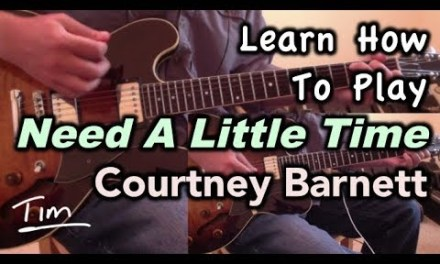 Courtney Barnett Need A Little Time Guitar Lesson, Chords, and Tutorial