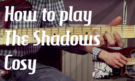 How to play Cosy by the Shadows – Guitar Lesson Tutorial