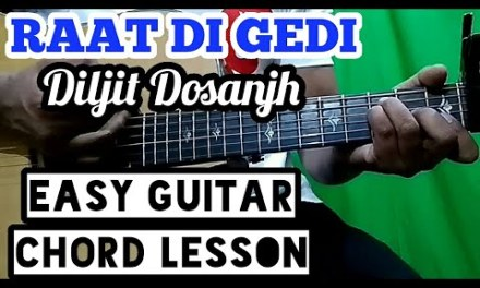 Raat di gedi – diljit dosanjh – easy guitar chord lesson, beginner guitar tutorial, guitar cover