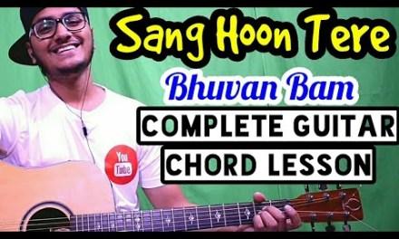 Sang Hoon Tere – Bhuvan Bam – Complete easy guitar lesson,Four chords only, Beginner guitar tutorial