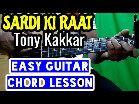 Sardi Ki Raat Tony Kakkar Easy Guitar Chord Lesson Beginner