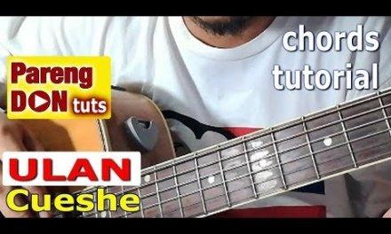 ULAN chords guitar tutorial (Cueshe) OPM chords Pareng Don tutorials