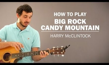 Big Rock Candy Mountain (Harry McClintock) | How To Play | Beginner Guitar Lesson