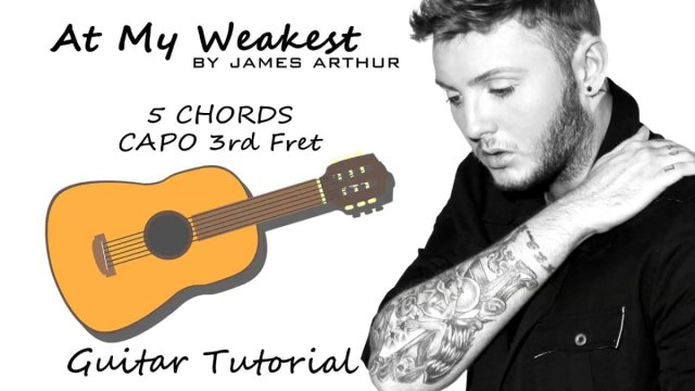 James Arthur – At My Weakest – Guitar Lesson Tutorial Chords – How ...