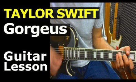 HOW TO PLAY – Taylor Swift – Gorgeus – Chords – Guitar Lesson