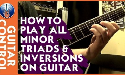 How to Play All Minor Triads & Inversions on Guitar