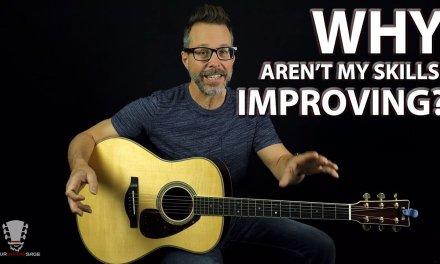 Why Aren't My Guitar Skills Improving?