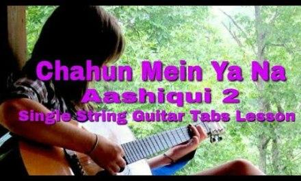 Chahun Mein Ya Na | Aashiqui 2 | Single String | Guitar Tabs Lesson | for beginners | in Hindi