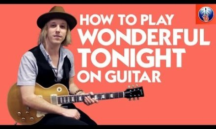 How to Play Wonderful Tonight on Guitar – Eric Clapton Song Lesson