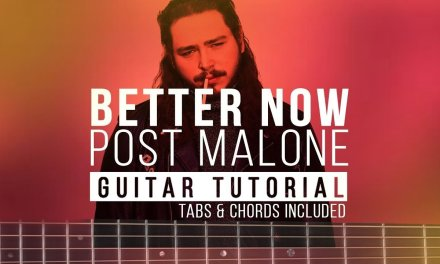 Post Malone – Better Now | Guitar Lesson | Easy Chords Acoustic Tutorial