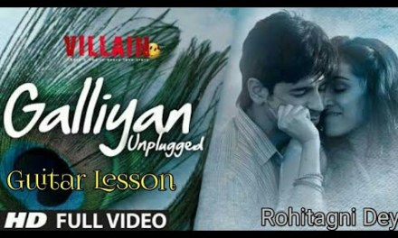 Galliyan guitar chords||Guitar lesson||with capo||Rohitagni Dey