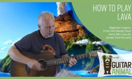 How to Play Lava from the Disney Pixar Short Film – Guitar Lesson