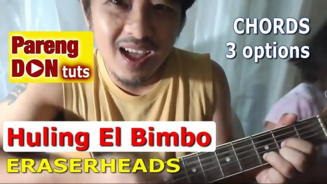 Guitar Tutorial: Ang Huling El Bimbo chords – 3 options no capo w ...
