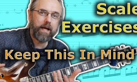 This Is How You Should Practice Every Scale Exercise
