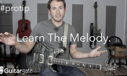 PRO TIP – Learn The Melody | Guitar Lesson