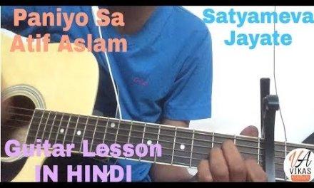 Paniyo Sa – Atif Aslam Easy Guitar Chord Lesson In HINDI   Easy Guitar Tutorial For Beginners  