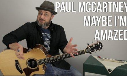 """Paul McCartney """"Maybe I'm Amazed"""" Guitar Lesson"""