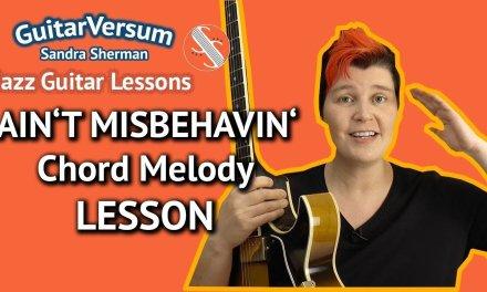 AIN'T MISBEHAVIN – Guitar LESSON – Chord Melody Jazz Guit Tutorial
