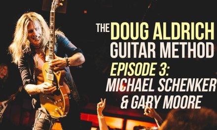 The Doug Aldrich Guitar Method – Episode 3: Gary Moore, Michael Schenker and More!