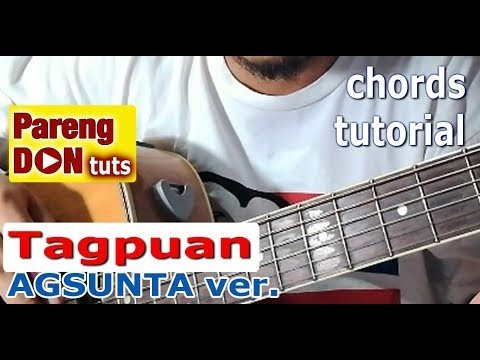 Tagpuan chords (for male) guitar tutorial – Agsunta cover version ...