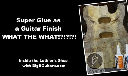 Superglue as a Guitar Finish!?!?!?!  WHAT THE WHAT!?!?!? – Part I