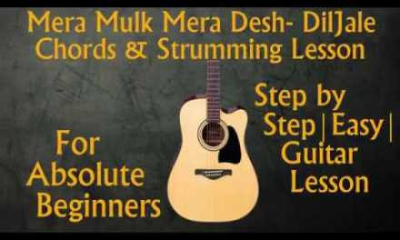Mera Mulk Mera Desh    Diljale   Easy Guitar Chords and Strumming Lesson   Step By Step