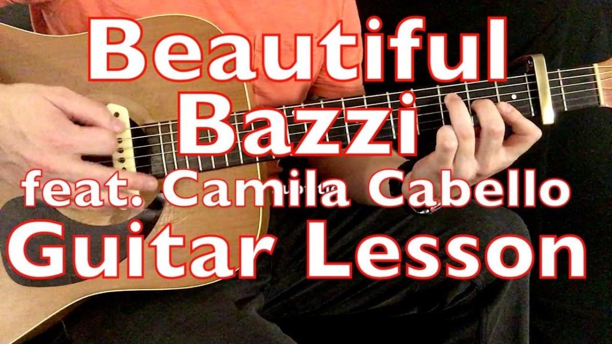 Beautiful Bazzi Feat Camila Cabello Guitar Lesson Cover