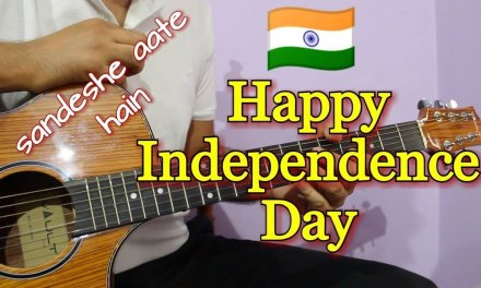 Independence Day Special – Sandeshe Aate Hai (Border)   Easy Guitar Tabs Lesson