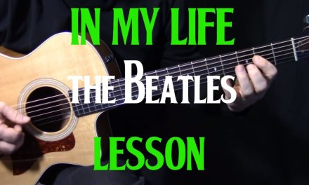 "how to play ""In My Life"" on guitar by The Beatles 