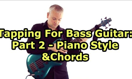 Bass Tapping Lesson – Piano Style & Chords (Stu Hamm, Victor Wooten etc,)