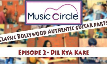 Dil Kya Kare- Watch n Learn Guitar Lesson – Classic Bollywood Guitar Episode 2 – Kishore Kumar