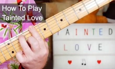'Tainted Love' Gloria Jones Guitar Lesson