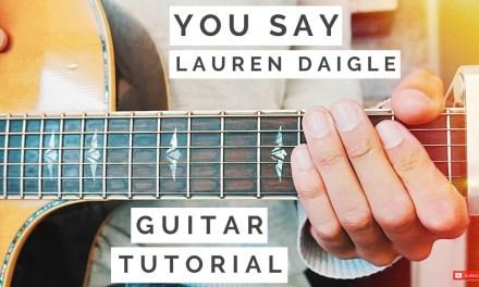 You Say Lauren Daigle Guitar Tutorial // You Say Guitar // Guitar Lesson #531